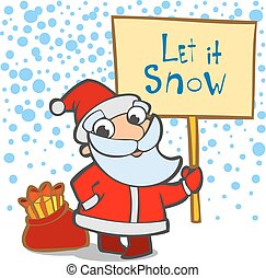Let it snow - Christmas greeting card with Santa Claus...