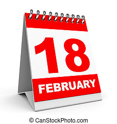 Calendar. 18 February. - Calendar on white background. 18...