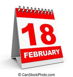 Calendar. 18 February. - Calendar on white background. 18...