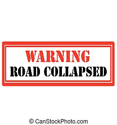 Road Collapsed-stamp - Rubber stamp with text Road...