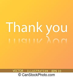 Thank you icon symbol Flat modern web design with reflection and space for your text. Vector