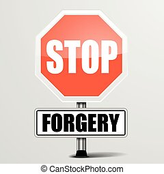 Stop Forgery - detailed illustration of a red stop Forgery...