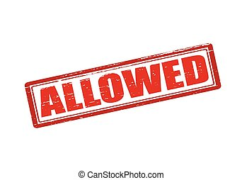 Allowed - Rubber stamp with word allowed inside, vector...