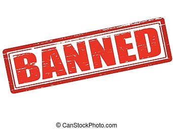 Banned - Rubber stamp with word banned inside, vector...