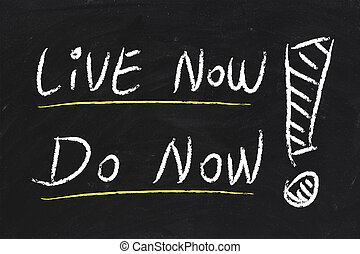 Live Now and Do Now text is written by chalk on blackboard
