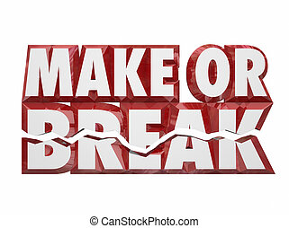 Make or Break 3d Words Important Decision Choice Outcome...