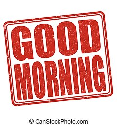 Good morning stamp - Good morning grunge rubber stamp on...