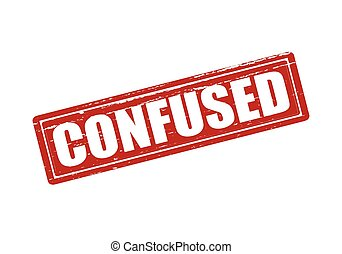 Confused - Rubber stamp with word confused inside, vector...