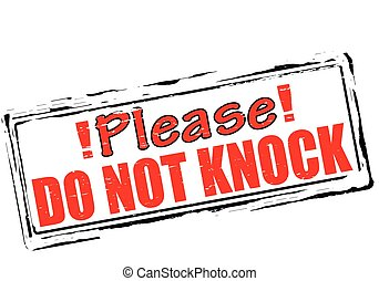 Please do not knock - Rubber stamp with text please do not...