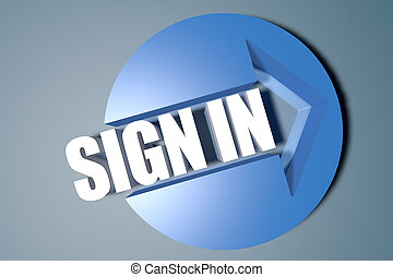 Sign in - 3d text render illustration concept with a arrow...