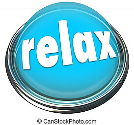 Relax Calm Down Blue Button Light Cool Off Rest - Relax word...