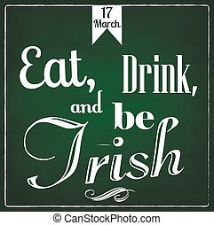Eat, drink and be Irish - Vector illustration of vintage St...