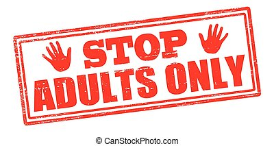 Stop adults only - Rubber stamp with text stop adults only...