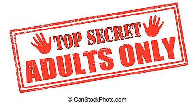 Top secret adults only - Rubber stamp with text top secret...