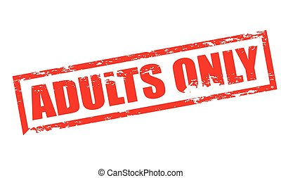 Adults only - Rubber stamp with text adults only inside,...