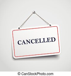 cancelled hanging sign isolated on white wall