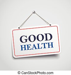 good health hanging sign isolated on white wall