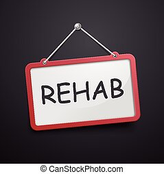 rehab hanging sign isolated on black wall