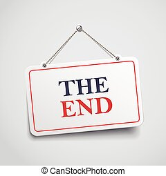 the end hanging sign isolated on white wall