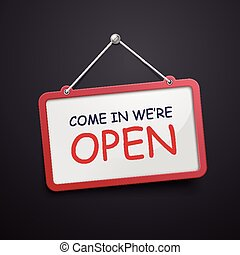come in we are open hanging sign isolated on black wall