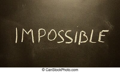 impossible turns to possible Changing the word impossible to...