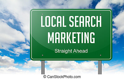 Local Search Marketing on Green Highway Signpost - Highway...