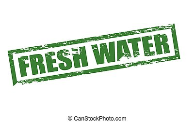 Fresh water - Rubber stamp with text fresh water inside,...