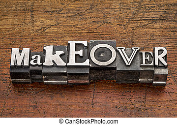 makeover word in metal type - makeover word in mixed vintage...