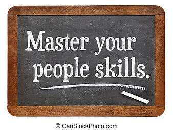 Master your people skills - white chalk text on a vintage...