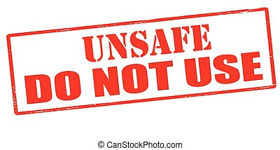 Unsafe do not use - Rubber stamp with text unsafe do not use...