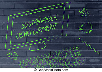 Sustainable development text on computer screen, on a desk...