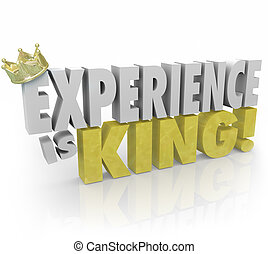 Experience is King Importance of Expertise Knowledge Skills...