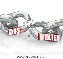 Disbelief Word Breaking Chain Losing Faith Religion Doubt -...