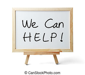 We Can Help - Whiteboard with We Can Help text is isolated...