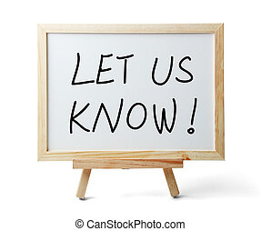 Let Us Know - Whiteboard with Let Us Know text is isolated...