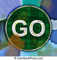Mixed Media Go Sign Illustration - A mixed media collage...