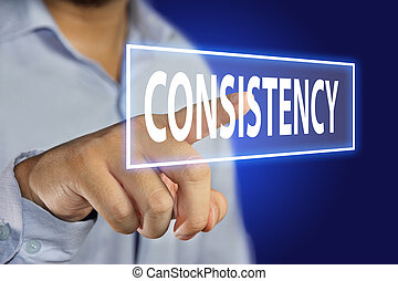 Consistency Concept - Business concept image of a...