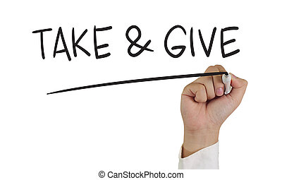 Take and Give - Motivational concept image of a hand holding...
