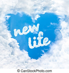 new life word inside love cloud blue sky only - new life...