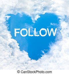 follow word inside heart cloud  blue sky background only