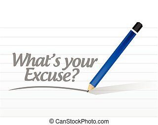 whats your excuse sign message illustration design over a...