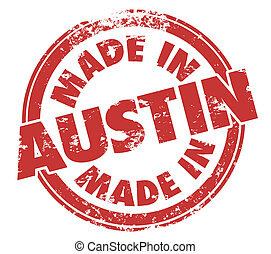 Made in Austin Texas Round Red Ink Grunge Stamp Proud Origin...