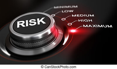 Risk Maximum - Switch button positioned on the word maximum,...