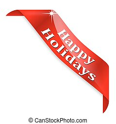 "Happy holidays - Red tape with the words ""Happy Holidays"" -..."