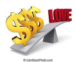 Money Outweighs Love - Three bright, gold dollar signs weigh...