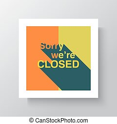 Sorry We Are Closed Sign - Closed retail store red vector...