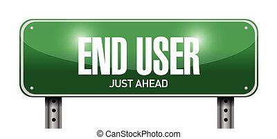 end user road sign illustration design over a white...