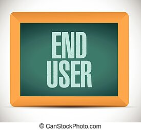 end user board sign illustration design over a white...