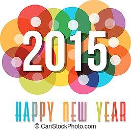 2015, Feliz, Novo, ano, círculos, fundo,