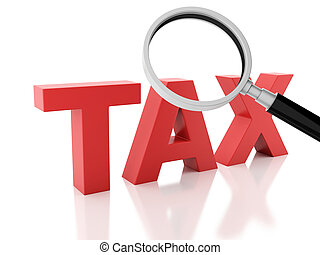 3d tax and a magnifying glass white background